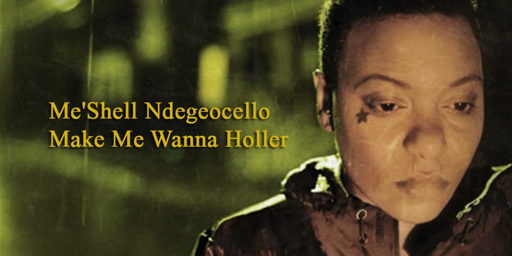 "Me'Shell Ndegeocello ""Make Me Wanna Holler"""