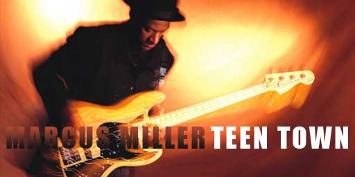 "Marcus Miller ""Teen Town"""