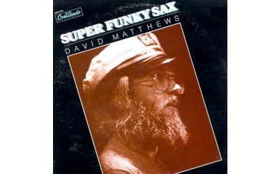 David Matthews – Super Funky Sax