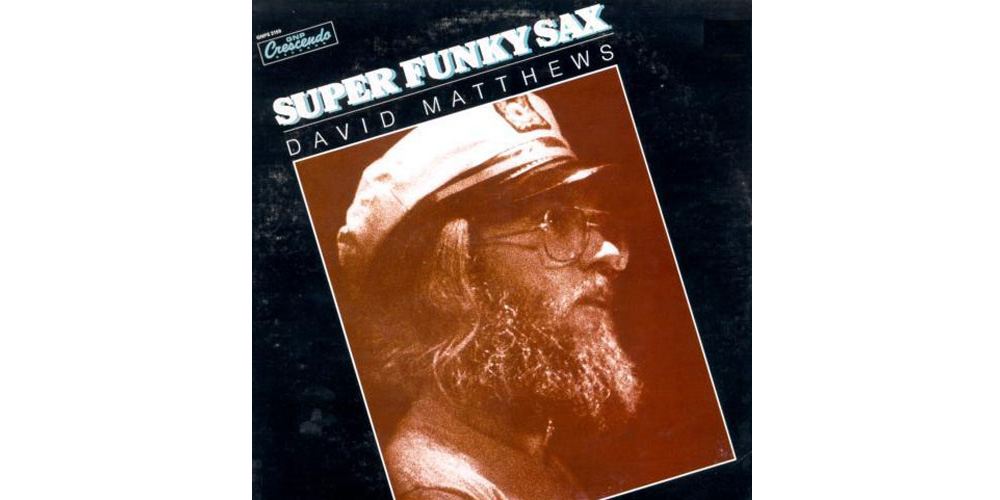 David Matthews – Super Funky Sax